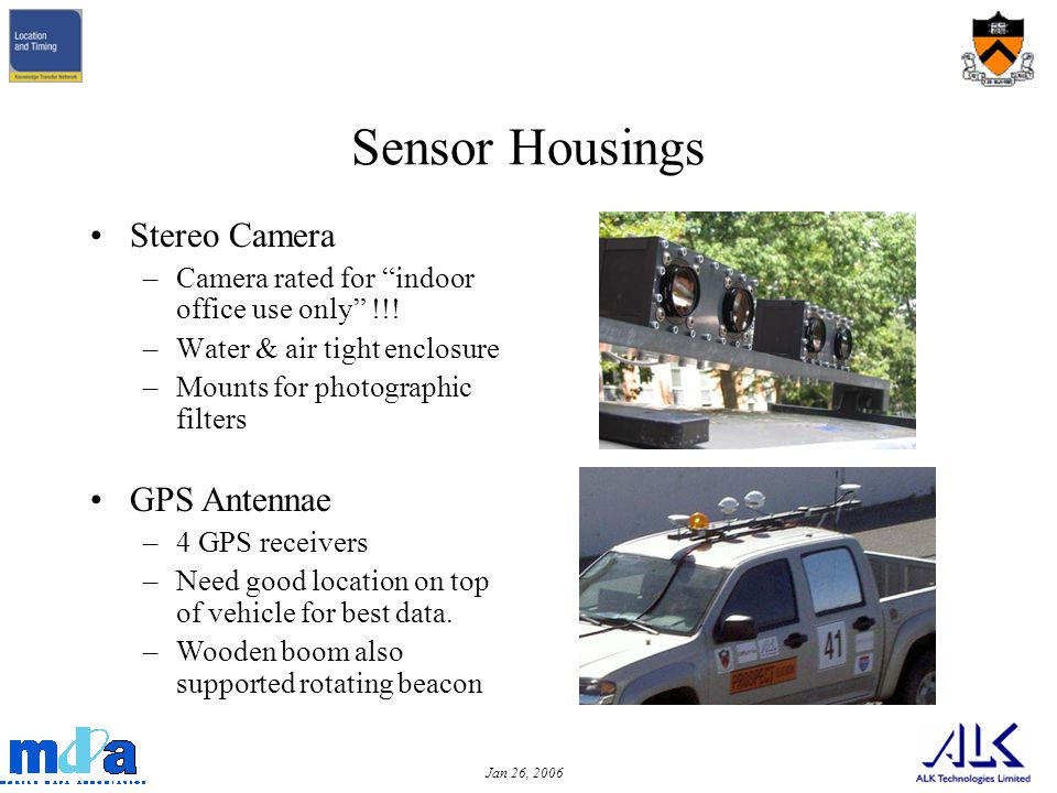 Jan 26, 2006 Sensor Housings Stereo Camera –Camera rated for indoor office use only !!.