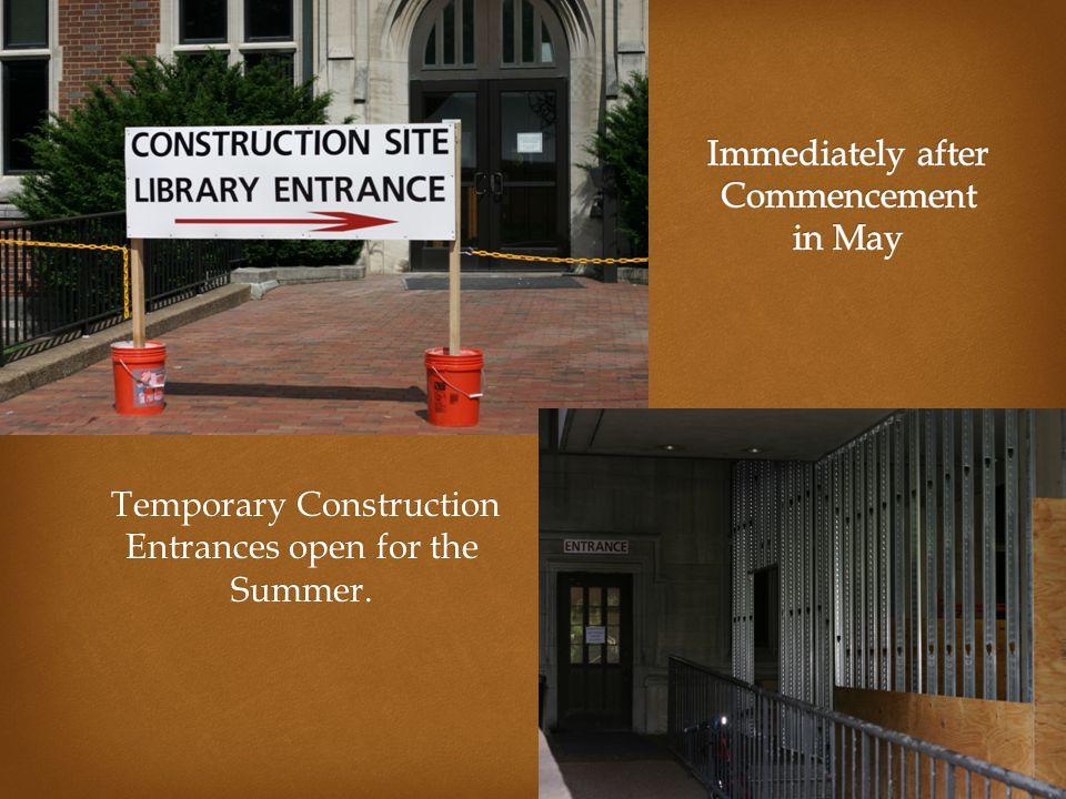 Temporary Construction Entrances open for the Summer.