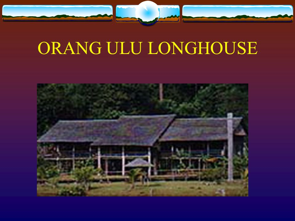 IBAN LONGHOUSE One of the family of Iban Longhouse