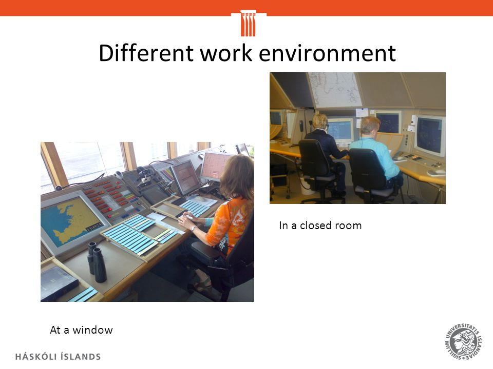 Different work environment At a window In a closed room