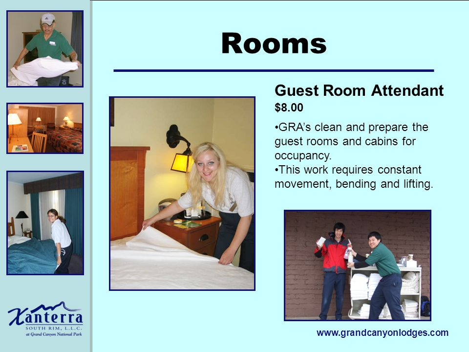 www.grandcanyonlodges.com Rooms GRAs clean and prepare the guest rooms and cabins for occupancy.