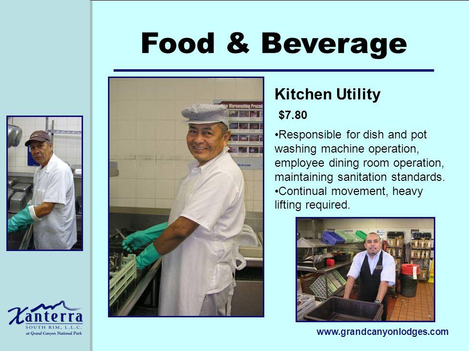 www.grandcanyonlodges.com Food & Beverage Responsible for dish and pot washing machine operation, employee dining room operation, maintaining sanitati