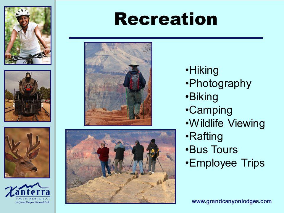www.grandcanyonlodges.com Recreation Hiking Photography Biking Camping Wildlife Viewing Rafting Bus Tours Employee Trips