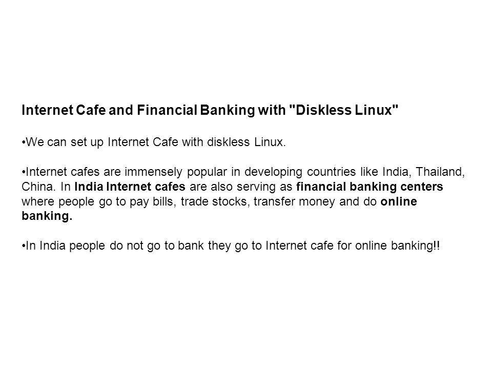 Internet Cafe and Financial Banking with