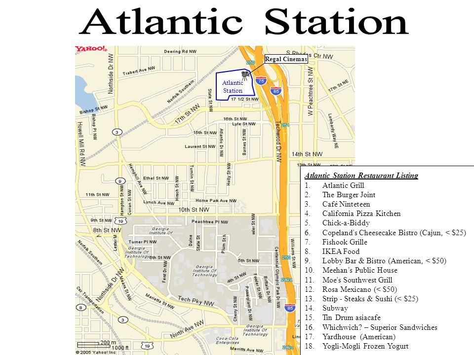 Regal Cinemas Atlantic Station Atlantic Station Restaurant Listing 1.Atlantic Grill 2.The Burger Joint 3.Café Ninteteen 4.California Pizza Kitchen 5.C