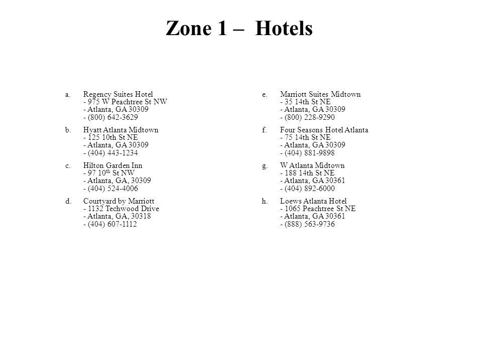 a.Regency Suites Hotel - 975 W Peachtree St NW - Atlanta, GA 30309 - (800) 642-3629 b.Hyatt Atlanta Midtown - 125 10th St NE - Atlanta, GA 30309 - (40