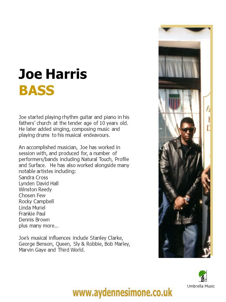 Umbrella Music Joe Harris BASS Joe started playing rhythm guitar and piano in his fathers church at the tender age of 10 years old.
