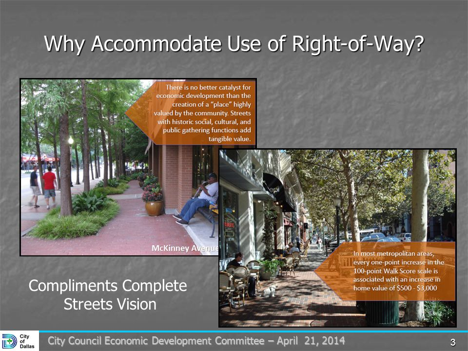 3 City Council Economic Development Committee – April 21, 2014 Why Accommodate Use of Right-of-Way.