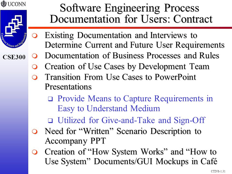CSE300 CTINS-1.31 Software Engineering Process Documentation for Users: Contract Existing Documentation and Interviews to Determine Current and Future