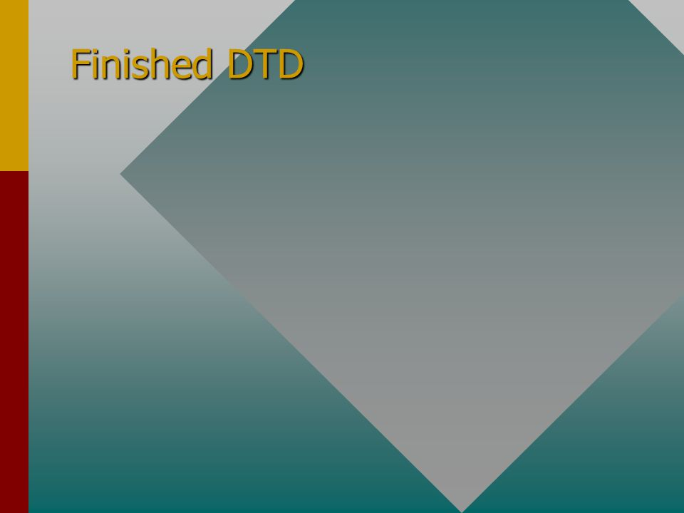 Finished DTD