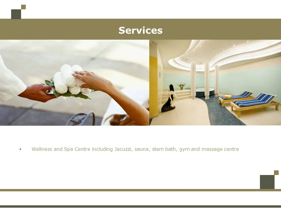 Services Wellness and Spa Centre including Jacuzzi, sauna, stem bath, gym and massage centre