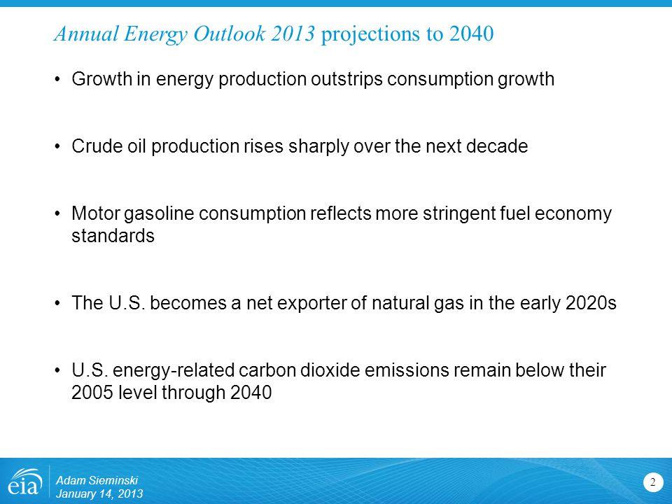 Natural Gas 13 Adam Sieminski January 14, 2013