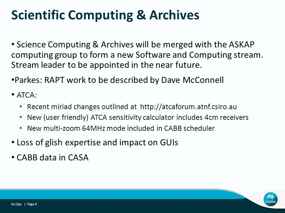 Science Computing & Archives will be merged with the ASKAP computing group to form a new Software and Computing stream.
