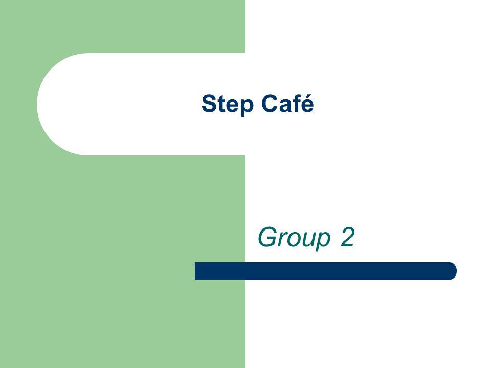 Step Café Group 2
