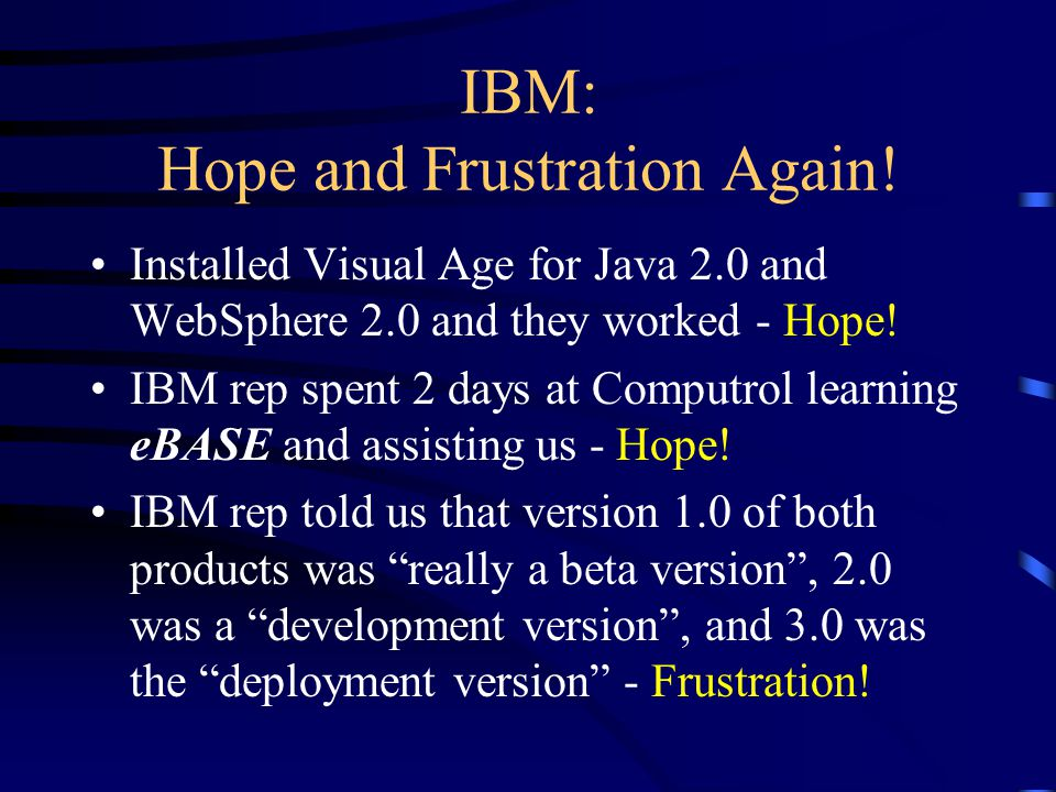 IBM: Hope and Frustration Again.