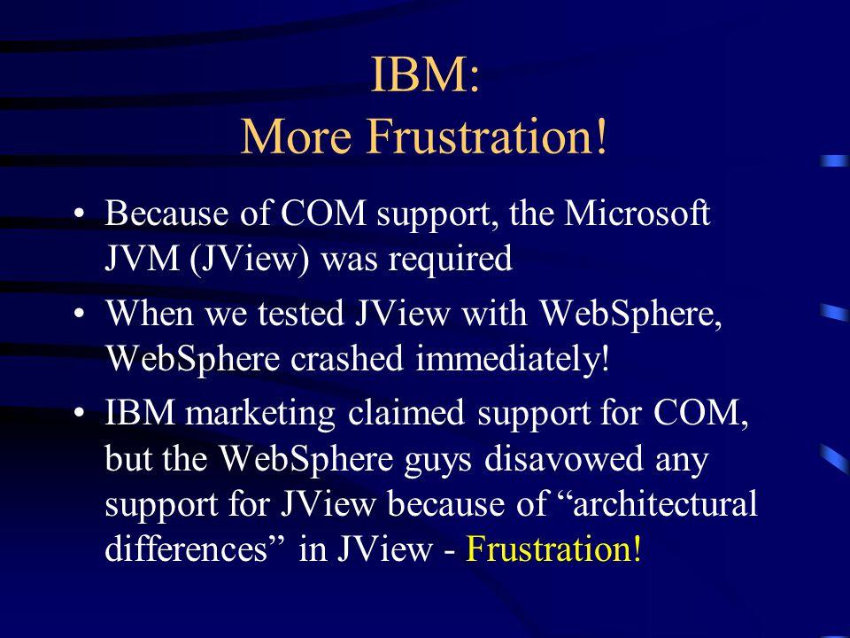 IBM: More Frustration.