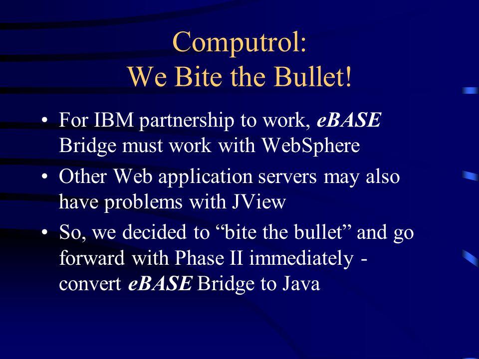 Computrol: We Bite the Bullet.