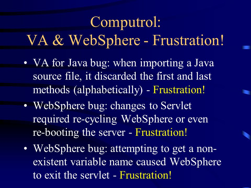 Computrol: VA & WebSphere - Frustration.