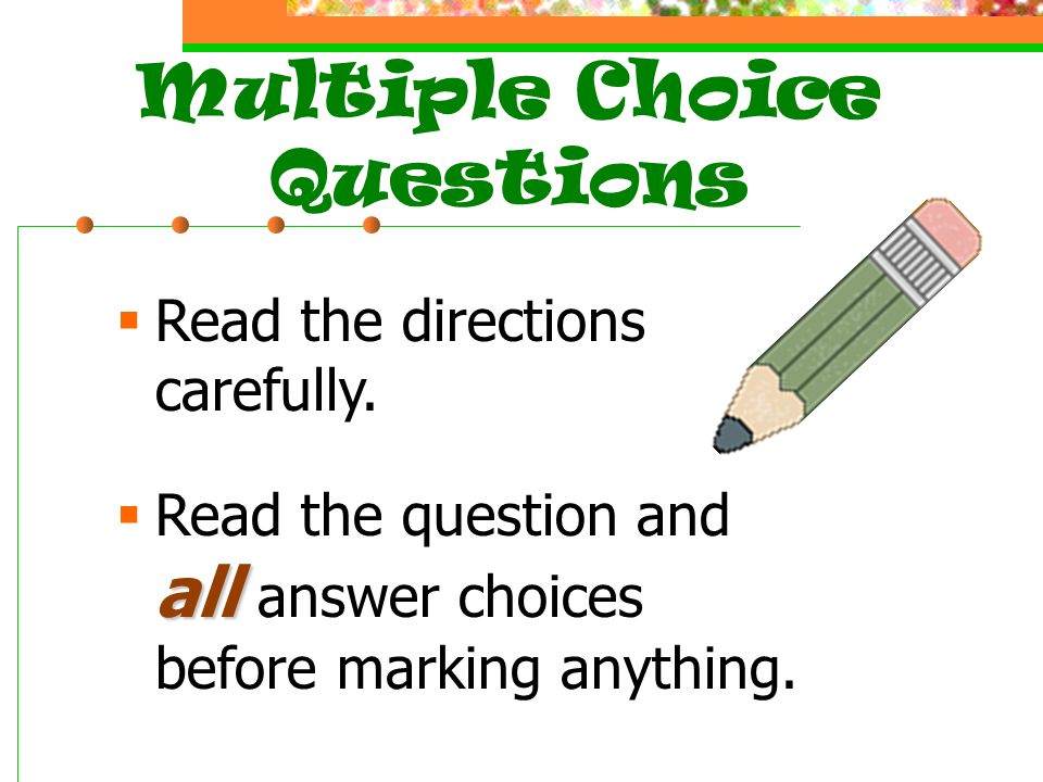 Multiple Choice Questions Read the directions carefully.