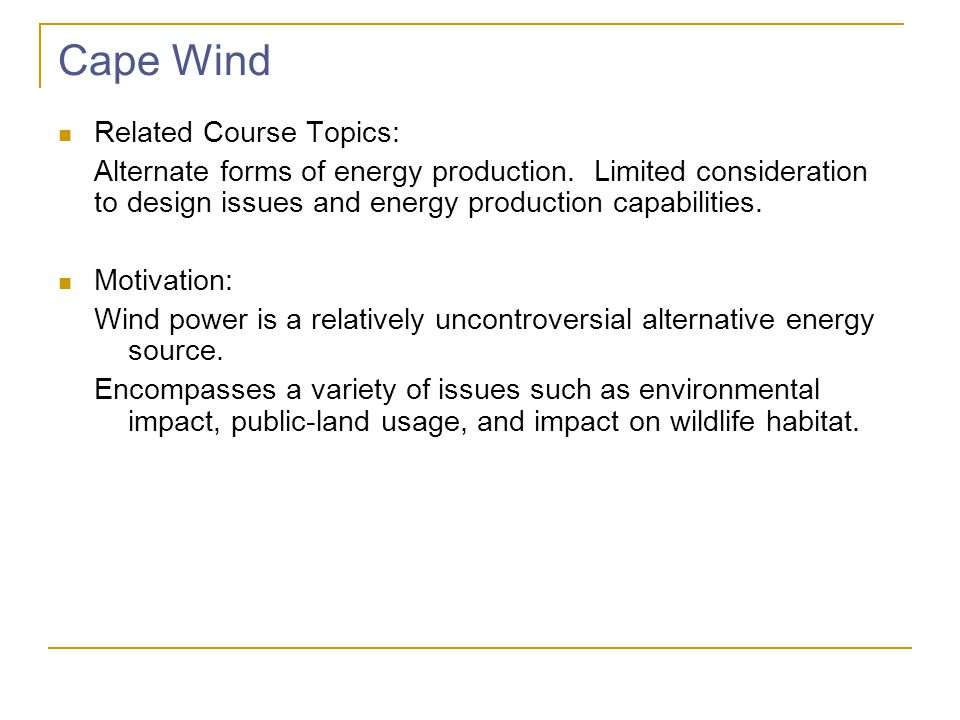 Cape Wind Related Course Topics: Alternate forms of energy production.