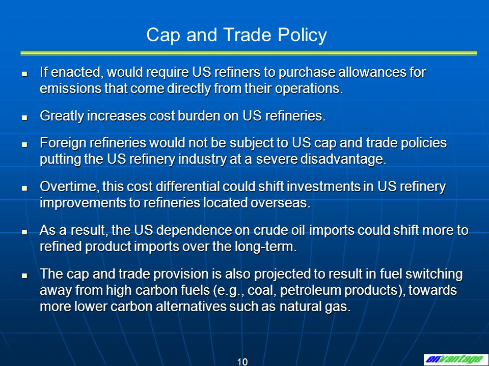 10 If enacted, would require US refiners to purchase allowances for emissions that come directly from their operations.