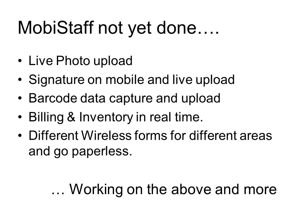 MobiStaff not yet done….