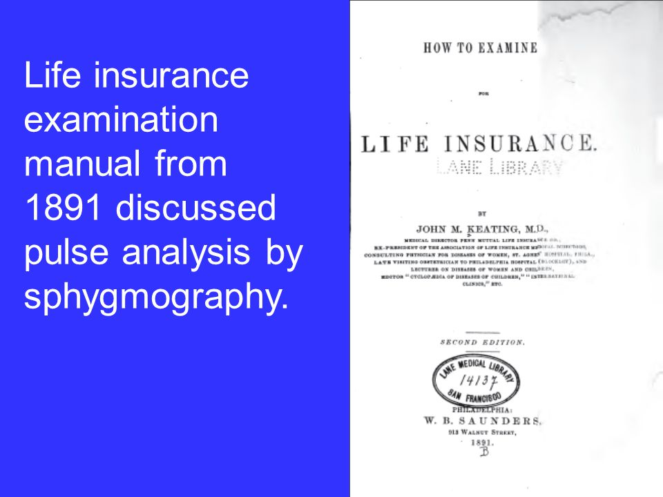 Life insurance examination manual from 1891 discussed pulse analysis by sphygmography.