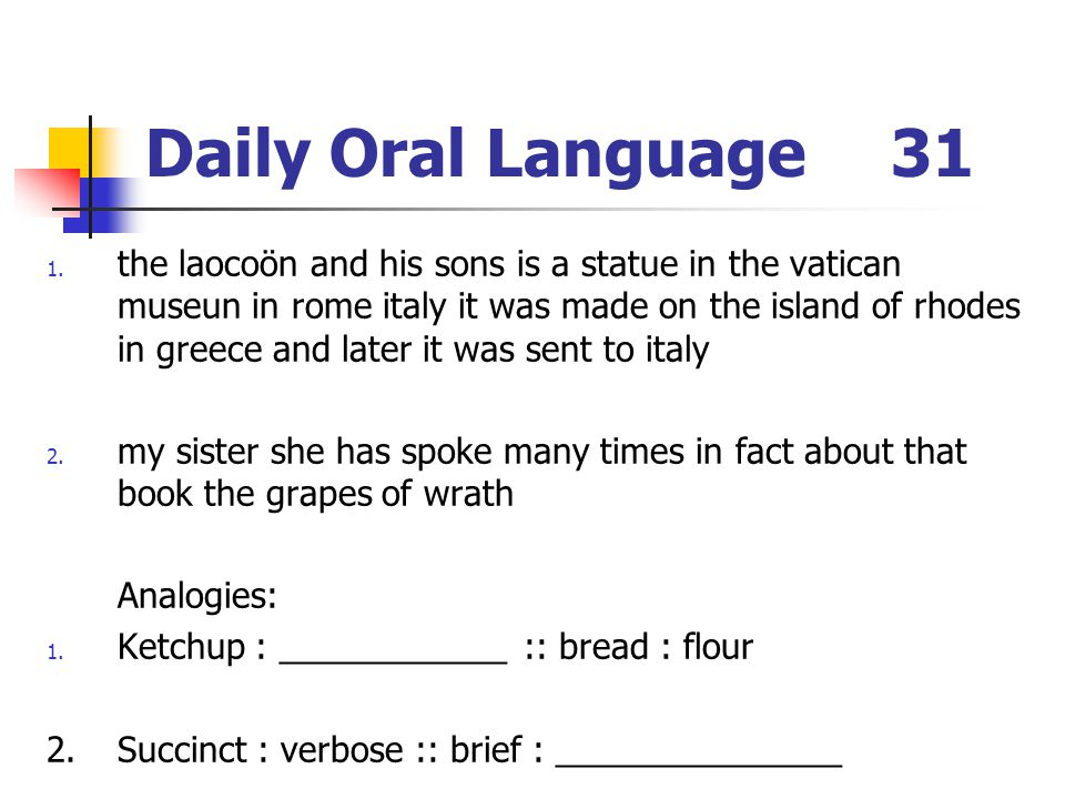 Daily Oral Language31 1. the laocoön and his sons is a statue in the vatican museun in rome italy it was made on the island of rhodes in greece and la