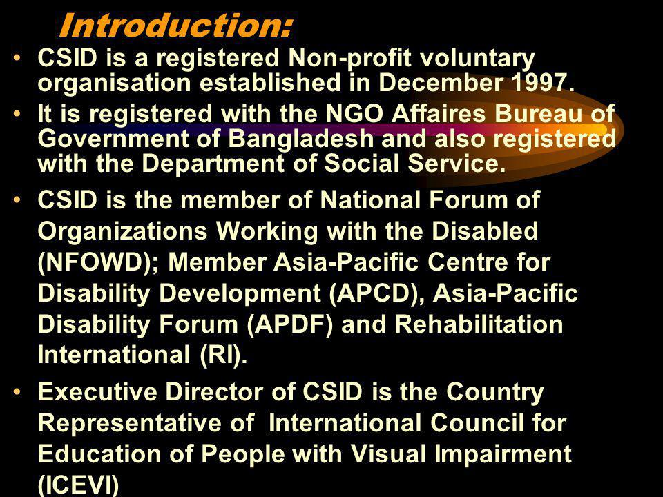 Introduction: CSID is a registered Non-profit voluntary organisation established in December 1997. It is registered with the NGO Affaires Bureau of Go