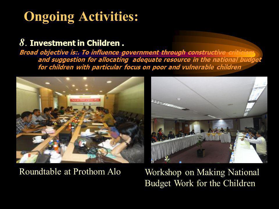 Ongoing Activities: 8. Investment in Children. Broad objective is:.