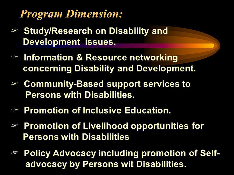 Program Dimension: Study/Research on Disability and Development issues.