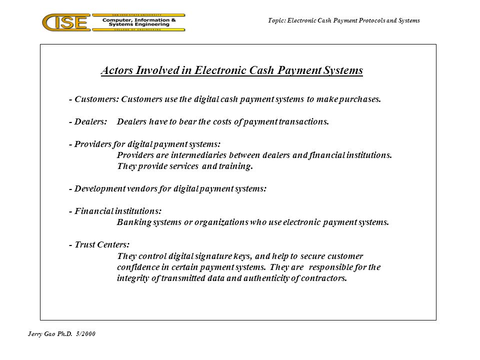 Jerry Gao Ph.D.5/2000 Topic: Electronic Cash Payment Protocols and Systems What is Mondex.