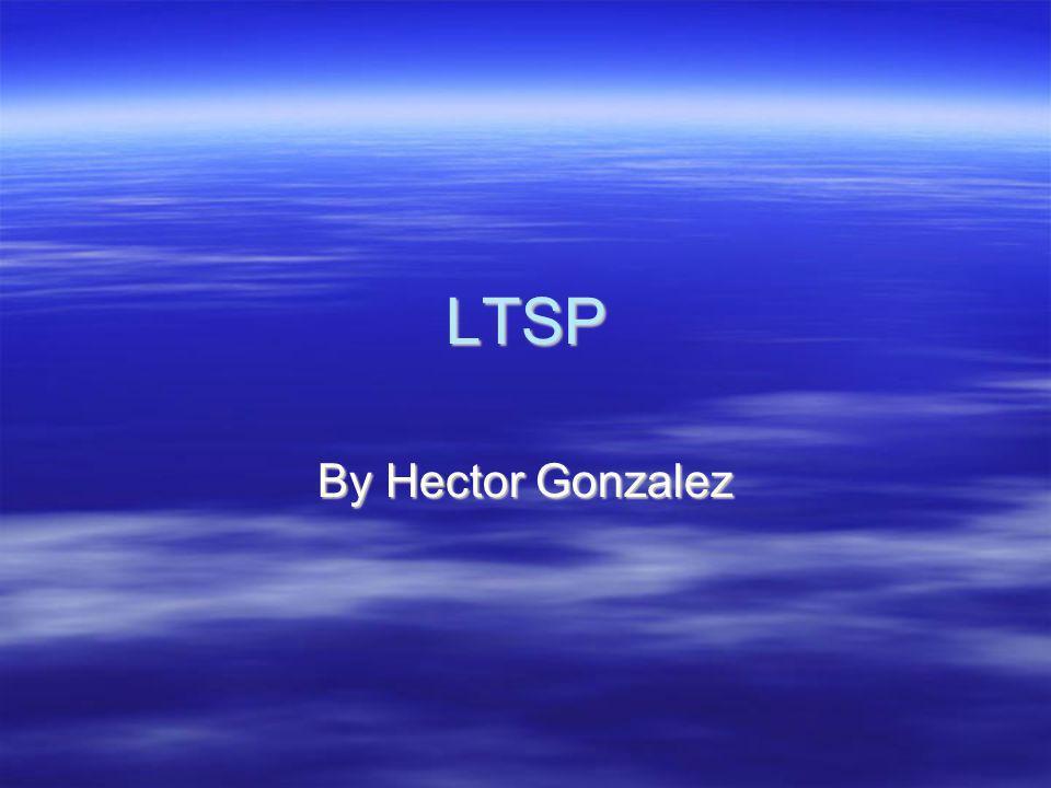LTSP By Hector Gonzalez