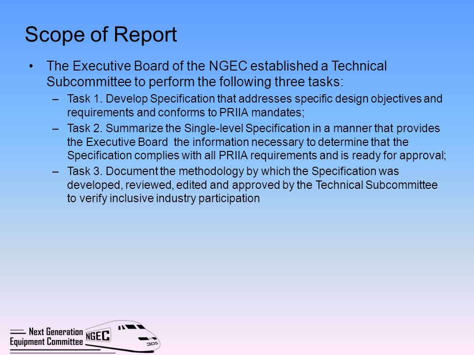 Scope of Report The Executive Board of the NGEC established a Technical Subcommittee to perform the following three tasks: –Task 1. Develop Specificat