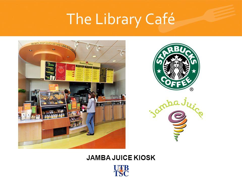 JAMBA JUICE KIOSK The Library Café