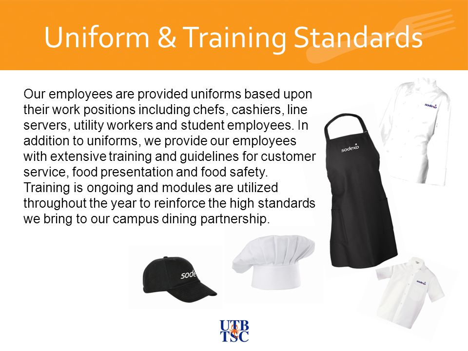 The New University Center Our employees are provided uniforms based upon their work positions including chefs, cashiers, line servers, utility workers and student employees.