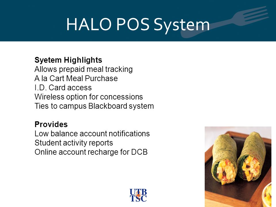 HALO POS System Syetem Highlights Allows prepaid meal tracking A la Cart Meal Purchase I.D.