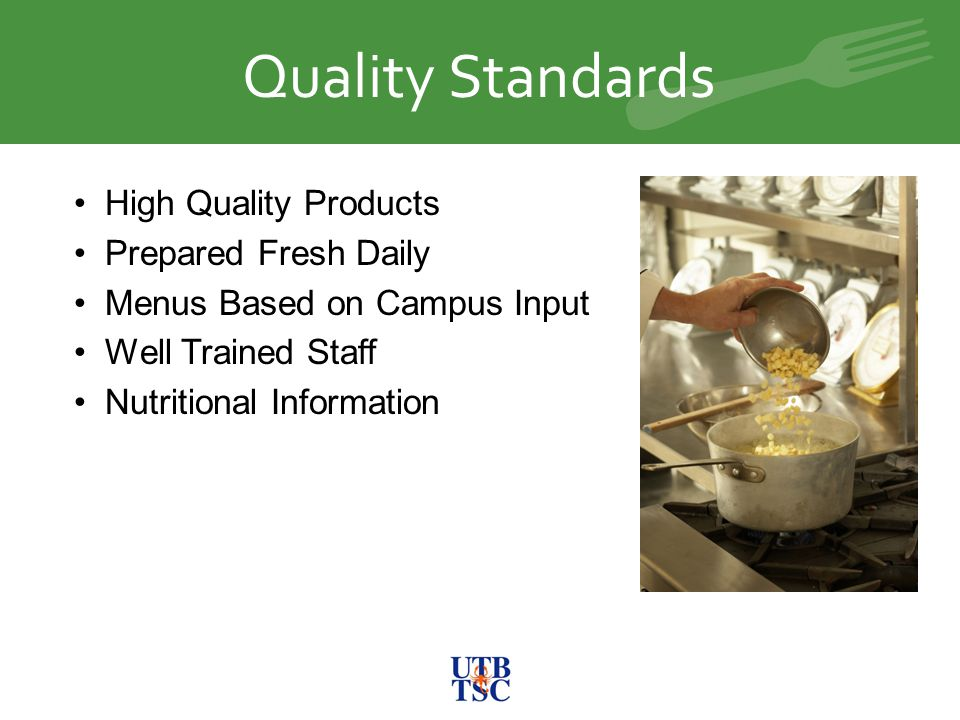 The New University Center Quality Standards High Quality Products Prepared Fresh Daily Menus Based on Campus Input Well Trained Staff Nutritional Information