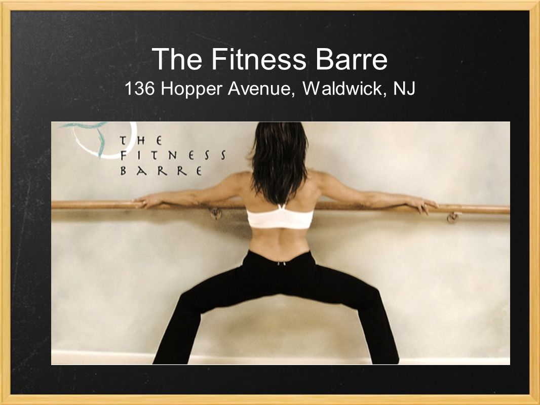 The Fitness Barre 136 Hopper Avenue, Waldwick, NJ