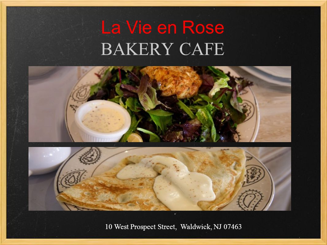 La Vie en Rose BAKERY CAFE 10 West Prospect Street, Waldwick, NJ 07463