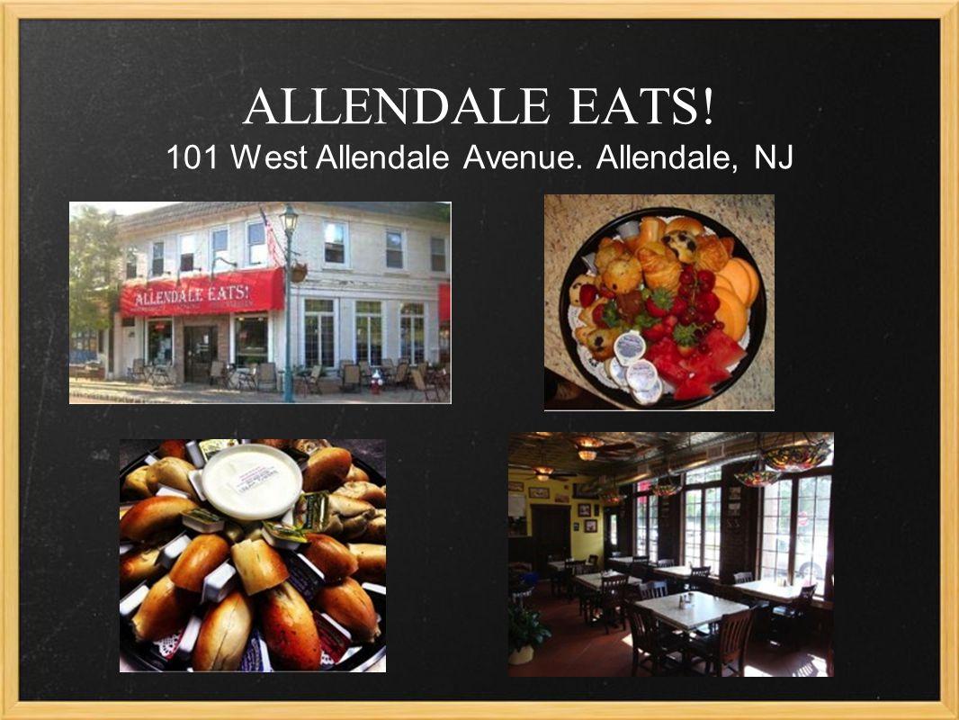 ALLENDALE EATS! 101 West Allendale Avenue. Allendale, NJ