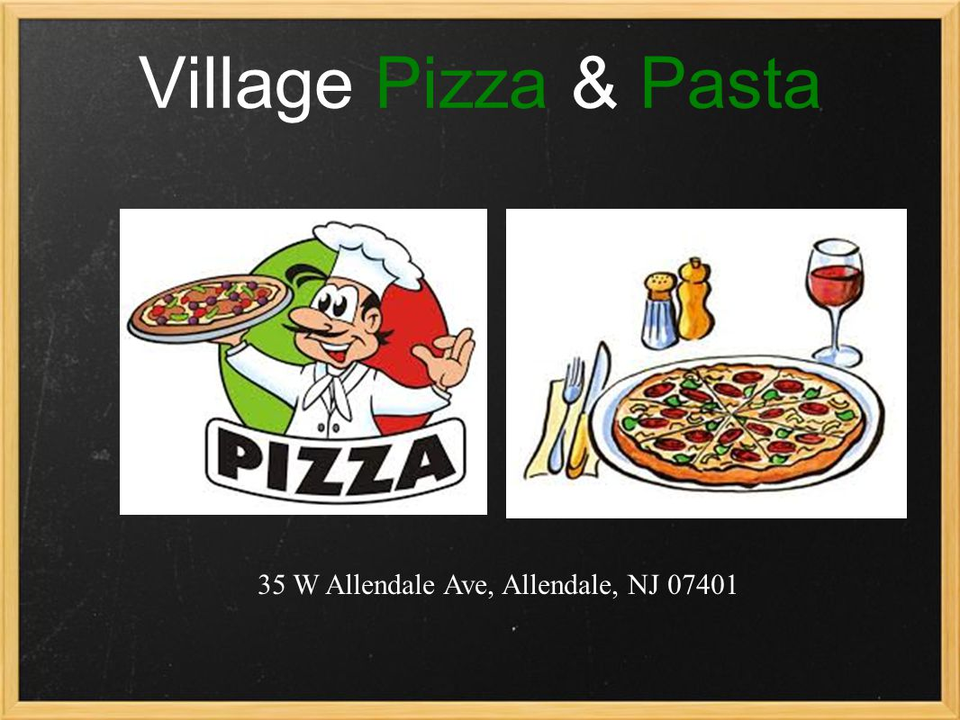 Village Pizza & Pasta 35 W Allendale Ave, Allendale, NJ 07401