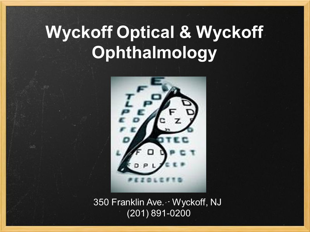 Wyckoff Optical & Wyckoff Ophthalmology 350 Franklin Ave.. Wyckoff, NJ (201)