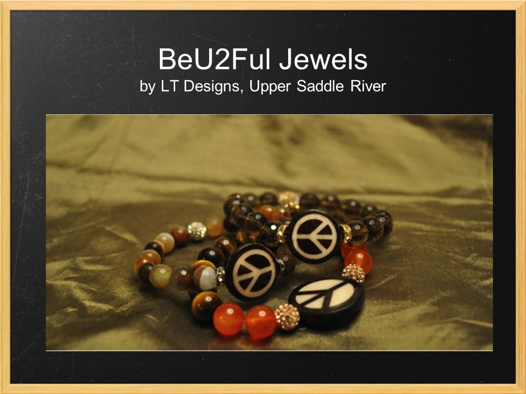 BeU2Ful Jewels by LT Designs, Upper Saddle River