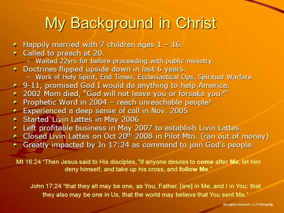 My Background in Christ Happily married with 7 children ages 1 – 16.
