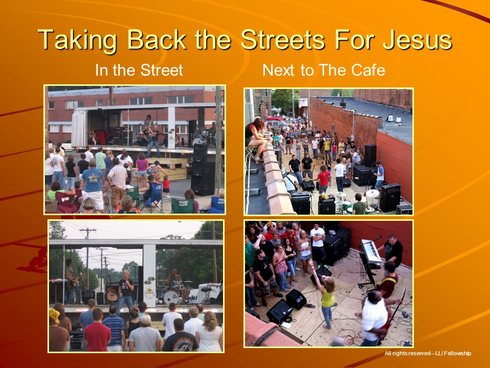 Taking Back the Streets For Jesus In the StreetNext to The Cafe All rights reserved – LLI Fellowship