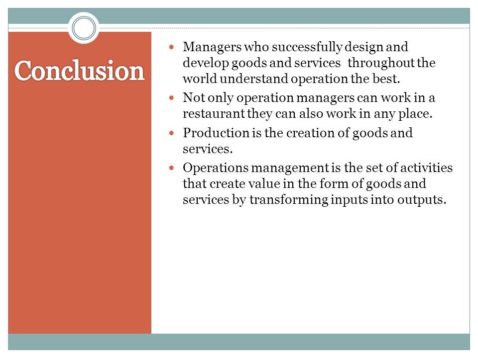 Managers who successfully design and develop goods and services throughout the world understand operation the best. Not only operation managers can wo