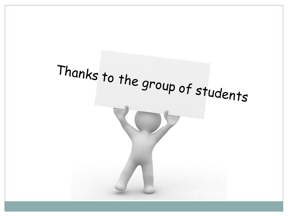 Thanks to the group of students