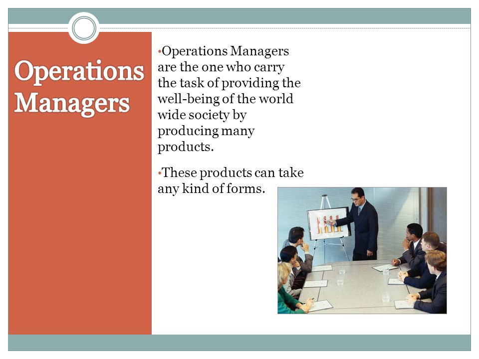 Operations Managers are the one who carry the task of providing the well-being of the world wide society by producing many products. These products ca