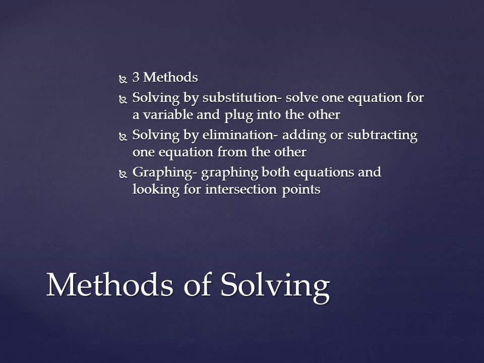 Three possibilities for the number of solutions in a two equation system with two different variables Three possibilities for the number of solutions in a two equation system with two different variables No solution No solution One solution One solution Infinitely many solutions Infinitely many solutions Linear Systems